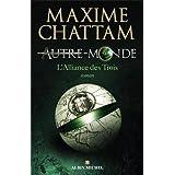 Autre-Monde, Tome 1 : L'Alliance des Troispar Maxime Chattam