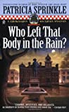 Who Left That Body in the Rain (0451207580) by Sprinkle, Patricia