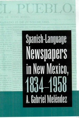 Spanish-Language Newspapers in New Mexico, 1834-1958