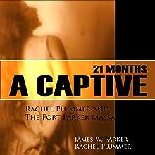 21 Months a Captive: Rachel Plummer and the Fort Parker Massacre | Livre audio Auteur(s) : Rachel Plummer, James W. Parker Narrateur(s) : Brian V. Hunt, Claire Dayton