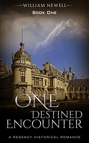 Romance: One Destined Encounter: A Regency Historical Romance (Regency Romance, Regency Historical Romance Book 1) PDF