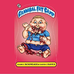 Cannibal Fat Camp | [Mark Scioneaux, David C. Hayes]