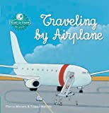img - for Traveling by Airplane (Want to Know) book / textbook / text book