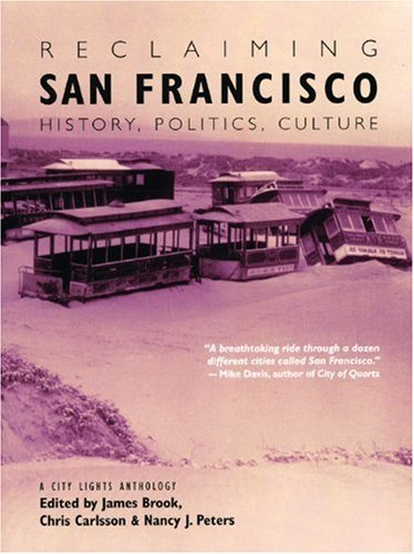 Reclaiming San Francisco: History, Politics, Culture (A...