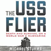 The USS Flier: Death and Survival on a World War II Submarine | [Michael Sturma]