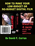 HOW TO MAKE YOUR LOW-BUDGET OR NO-BUDGET DIGITAL MOVIE (Low-Budget Movie Making)