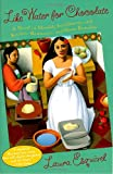 Like Water for Chocolate: A Novel in Monthly Installments with Recipes, Romances, and Home Remedies (038542017X) by Laura Esquivel