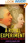A Royal Experiment: The Private Life...
