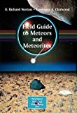 Field Guide to Meteors and Meteorites (The Patrick Moore Practical Astronomy Series)