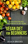 Vegan: Vegan Diet For Beginners: 100...