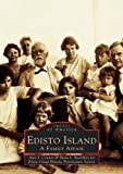 Edisto Island: A Family Affair (SC)  (Images of America)