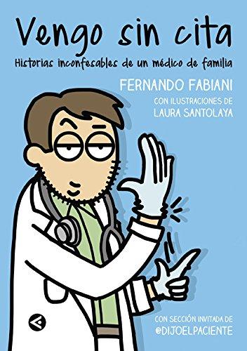 Vengo sin cita: Historias inconfesables de un médico de familia (AGUILAR)