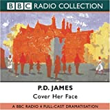 P. D. James Cover Her Face: BBC Radio 4 Full-cast Dramatisation (BBC Radio Collection)