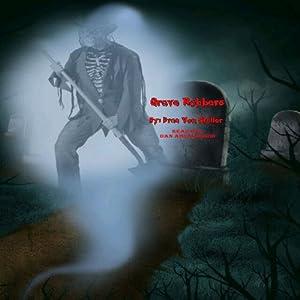 Grave Robbers | [Drac Von Stoller]