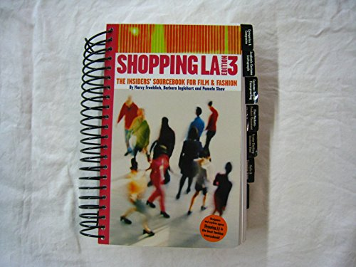 Shopping LA: The Insiders' Sourcebook for Film & Fashion (3rd Edition reprinted), Froehlich, Marcy; Inglehart, Barbara; Shaw, Pamela