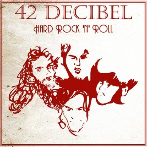 Hard Rock N Roll by 42 Decibel (2013) Audio CD