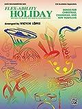 Flex-Ability Holiday -- Solo-Duet-Trio-Quartet with Optional Accompaniment (075790842X) by Lopez