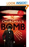 Churchill's Bomb: A Hidden History of Science, War and Politics