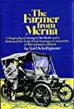 img - for The Farmer From Merna: A Biography of George J. Mecherle and a History of the State Farm Insurance Companies. book / textbook / text book