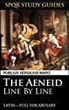 Virgils Aeneid: Line by Line Latin + Vocabulary (SPQR Study Guides)