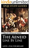 Virgil's Aeneid: Line by Line Latin + Vocabulary (SPQR Study Guides Book 27) (English Edition)