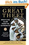 The Great Theft: Wrestling Islam from...