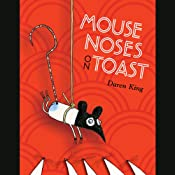 Mouse Noses on Toast | [Daren King]
