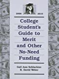 img - for College Student's Guide to Merit and Other No-need Funding 2008-2010 book / textbook / text book