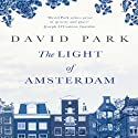 The Light of Amsterdam Audiobook by David Park Narrated by John Lee