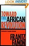 Toward the African Revolution (Fanon,...