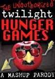 The Unauthorized TWILIGHT HUNGER GAMES (A Mashup Parody)