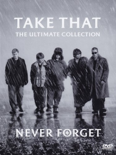 Take That - Take That: The Ultimate Collection - Never Forget - Zortam Music