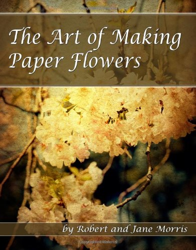 The Art Of Making Paper Flowers (Paper For Flower Making compare prices)