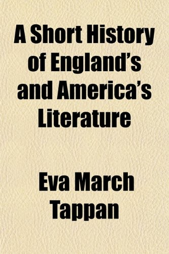 A short history of England's and America's literature; by Eva March Tappan