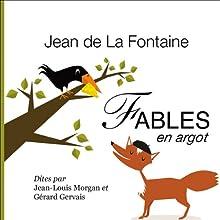 Fables de La Fontaine, en argot | Livre audio Auteur(s) : Jean de La Fontaine, Gérard Gervais, Jean-Louis Morgan Narrateur(s) : Gérard Gervais, Jean-Louis Morgan