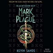 Mark of the Plague: Blackthorn Key, Book 2   Kevin Sands