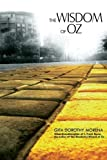 img - for The Wisdom of Oz: Reflections of a Jungian Sandplay Therapist by Morena Ph.D., Dorothy Gita (November 5, 2014) Paperback book / textbook / text book