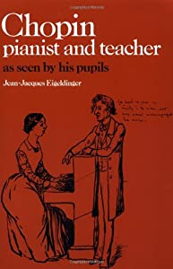 Chopin Pianist And Teacher As Seen By His Pupils by Cambridge University Press