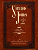 Spirituous Journey: A History of Drink, Book Two (English Edition)