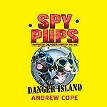 Spy Pups: Danger Island | Andrew Cope
