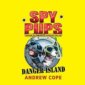 Spy Pups: Danger Island | [Andrew Cope]