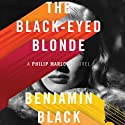 The Black-Eyed Blonde: A Philip Marlowe Novel Hörbuch von Benjamin Black Gesprochen von: Dennis Boutsikaris