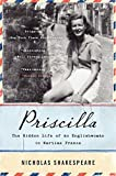 img - for Priscilla: The Hidden Life of an Englishwoman in Wartime France (P.S.) book / textbook / text book