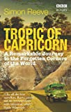 img - for Tropic of Capricorn: A Remarkable Journey to the Forgotten Corners of the World book / textbook / text book