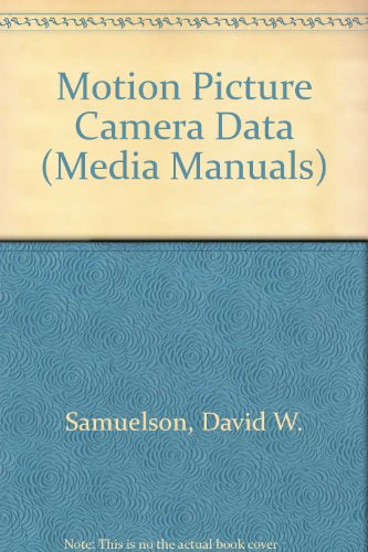 Motion Picture Camera Data (Media Manuals)