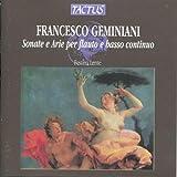 Francesco Geminiani: Sonate A Arie Per Flauto E Basso Continuo Loreggian