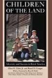 img - for Children of the Land: Adversity and Success in Rural America (The John D. and Catherine T. MacArthur Foundation Series on Mental Health and De) book / textbook / text book