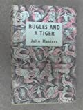 Bugles and a Tiger: A Personal Adventure John Masters