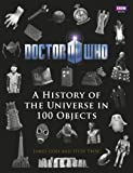 Doctor Who: A History Of The Universe In 100 Objects (1849904812) by Tribe, Steve