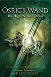 The High-Wizards Hunt (Osrics Wand, Book Two) (Osrics Wand series 2)